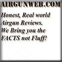 Your BEST source for honest, real world, airgun / air rifle / pellet gun / reviews